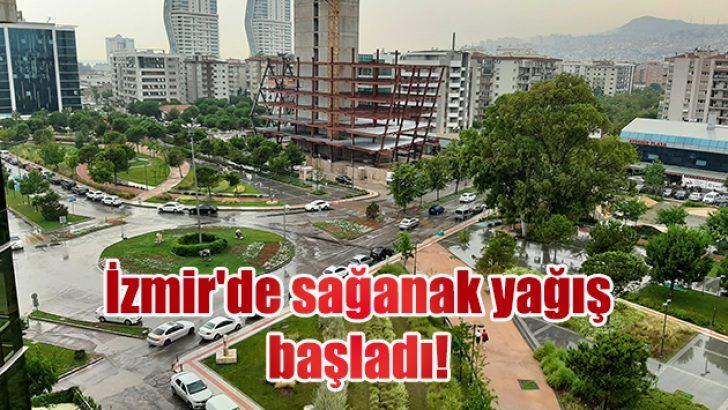 İzmir'de sağanak yağış başladı!