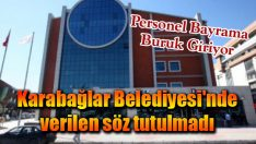 Karabağlar Belediyesi'nde verilen söz tutulmadı