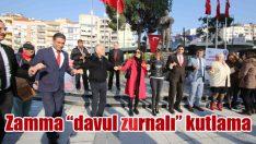 """Zamma """"davul zurnalı"""" kutlama"""