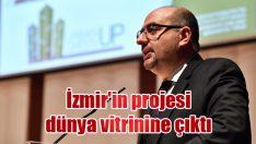 İzmir'in projesi dünya vitrinine çıktı