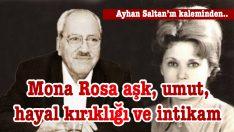 Mono Rosa aşk, umut, hayal kırıklığı ve intikam