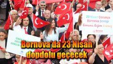 Bornova'da 23 Nisan dopdolu geçecek