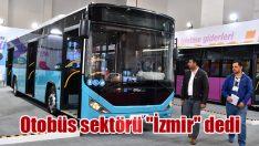"""Otobüs sektörü """"İzmir"""" dedi"""