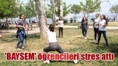 'BAYSEM' öğrencileri stres attı