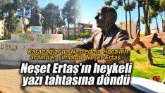 Karabağlar'da Neşet Ertaş'ın heykeli yazı tahtasına döndü