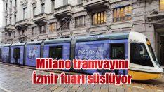 Milano tramvayını İzmir fuarı süslüyor