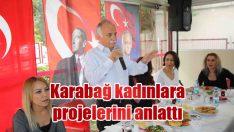 Karabağ kadınlara projelerini anlattı