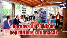 Bornova'da 23 Nisan hep birlikte kutlanacak