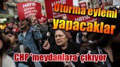 CHP 'meydanlara' çıkıyor