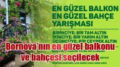 Bornova'nın en güzel balkonu ve bahçesi seçilecek