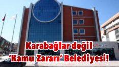 Karabağlar değil 'Kamu Zararı' Belediyesi!
