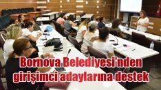 Bornova Belediyesi'nden girişimci adaylarına destek