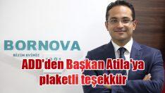 ADD'den Başkan Atila'ya plaketli teşekkür