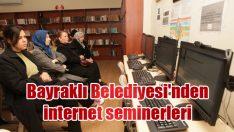 Bayraklı Belediyesi'nden internet seminerleri