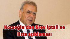 Kocaoğlu'dan Grev iptali ve liste açıklaması