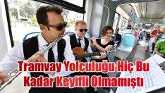 Tramvayda Müzik Keyfi