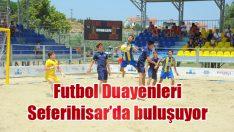 Futbol Duayenleri Seferihisar'da buluşuyor