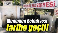 Menemen Belediyesi tarihe geçti!