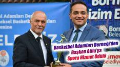 Basketbol Adamları Derneği'den Başkan Atila'ya Spora Hizmet Ödülü