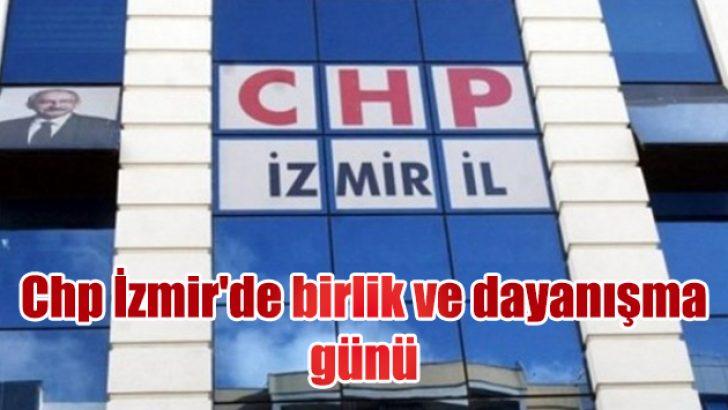 Chp İzmir'de birlik ve dayanışma günü