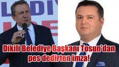Dikili Belediye Başkanı Tosun'dan pes dedirten imza!
