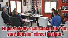 """Başkan Engin, belediye çalışanları ile """"yüz yüze iletişim"""" süreci başlattı"""