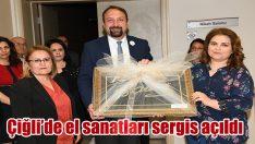 ÇİĞLİ'DE EL SANATLARI SERGİSİ AÇILDI