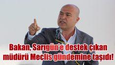 CHP'li Bakan, Sarıgün'e destek çıkan müdürü Meclis gündemine taşıdı!