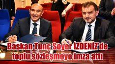 Başkan Tunç Soyer İZDENİZ'de toplu sözleşmeye imza attı