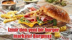 İZMİR'DEN YENİ BİR BURGER MARKASI ! BURGMAX