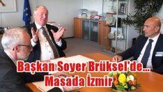 Başkan Soyer Brüksel'de… Masada Avrupa Kültür Başkenti İzmir